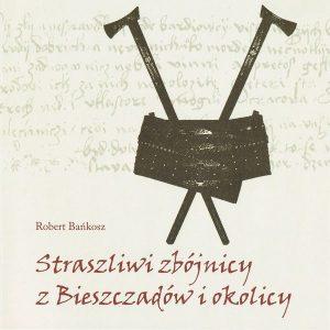 Straszliwi_zbojnicy_z Bieszczadów